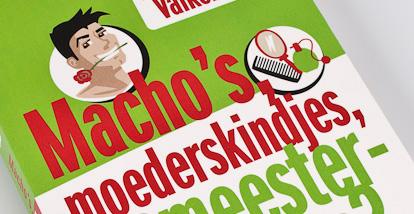 Macho's, moederskindjes, meesterminnaars? – Pauline Valkenet
